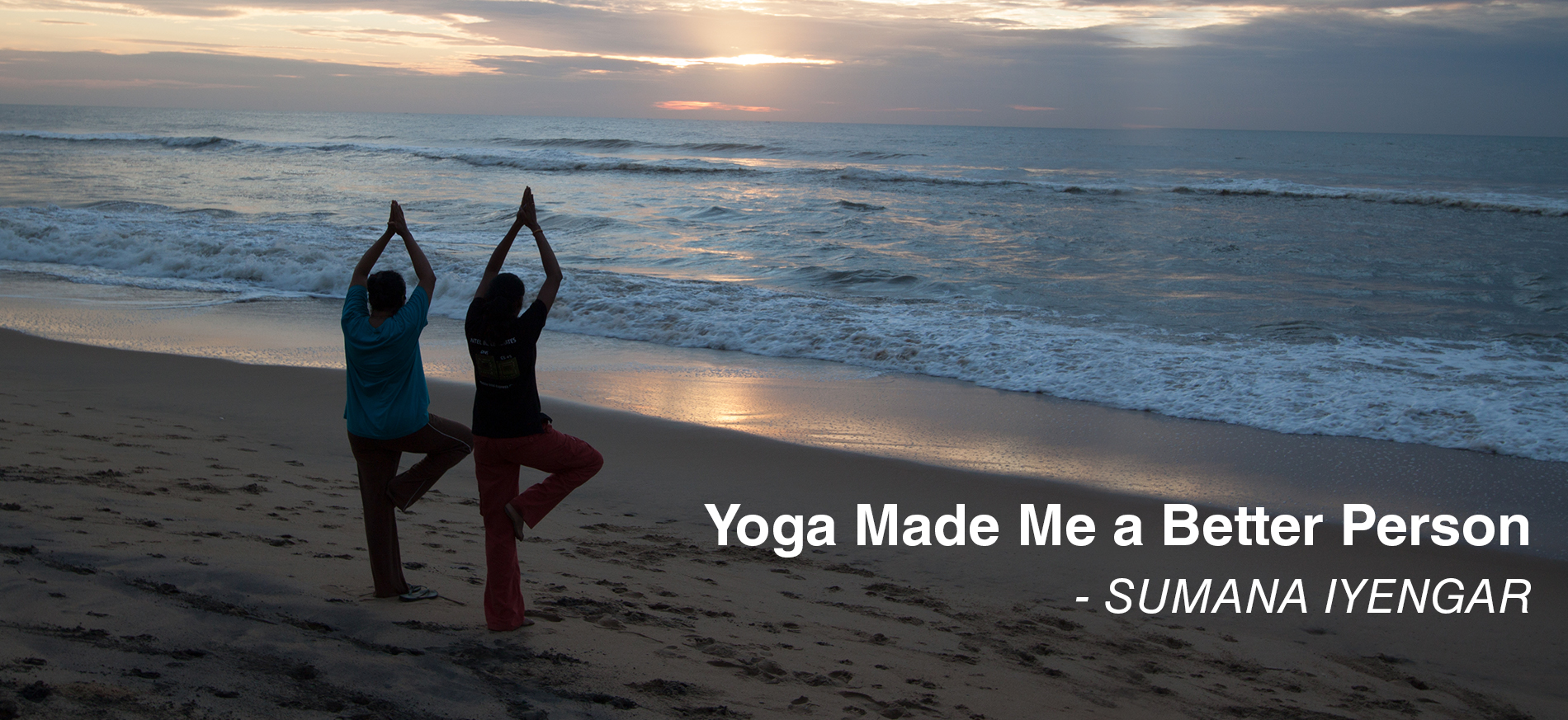 Yoga Made me a Better Person