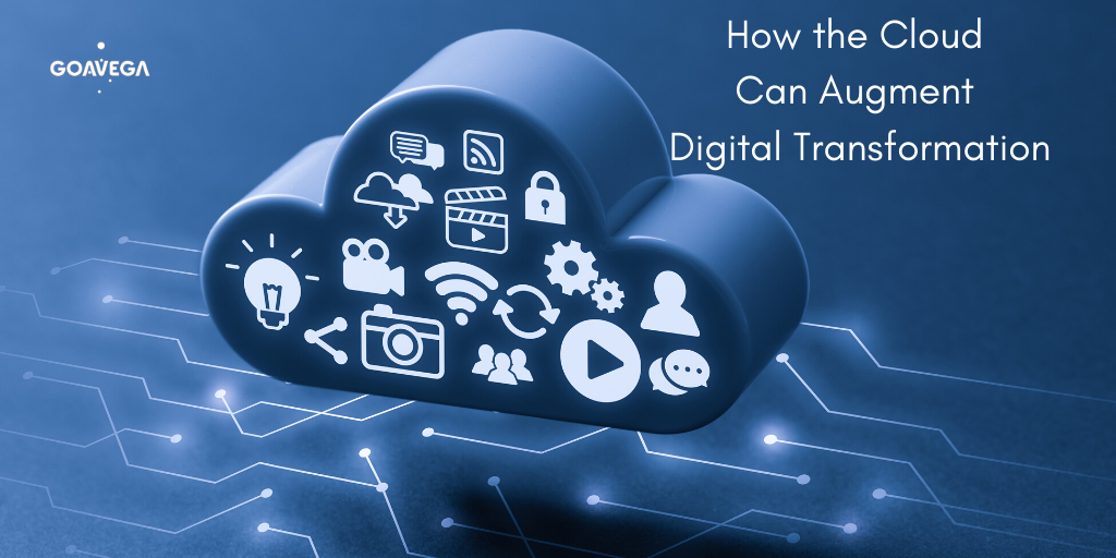 How the Cloud Can Augment Digital Transformation