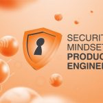 Security-first Mindset in Product Engineering