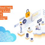 How Can Cloud Help Reshape the Future of Intelligent Manufacturing?