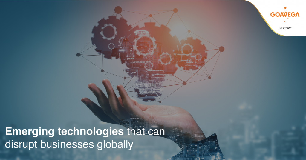 Emerging technologies that can disrupt businesses globally