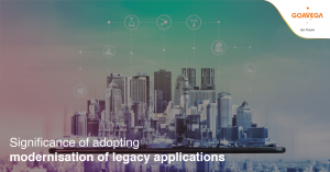 Significance of adopting modernisation of legacy applications