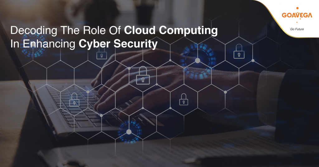 Decoding The Role Of Cloud Computing In Enhancing Cyber Security